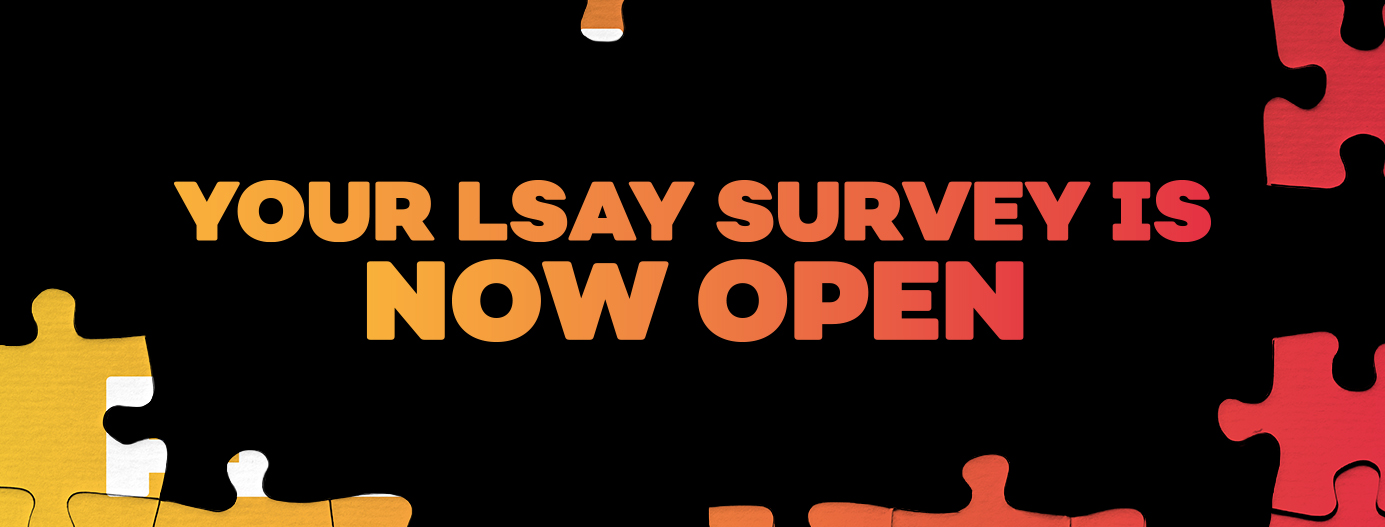 Your LSAY survey is now open